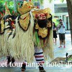 Paket wisata tanpa hotel di Bali