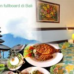 Paket liburan fullboard di Bali